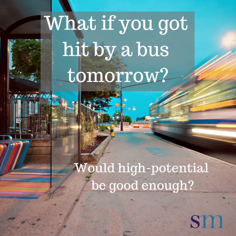 What if you got hit by a bus tomorrow_