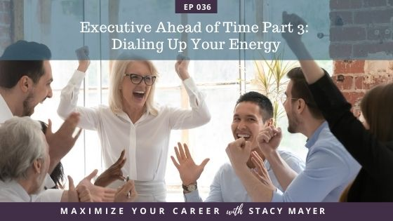 Blog art - Executive Ahead of Time Part 3 Dialing Up Your Energy