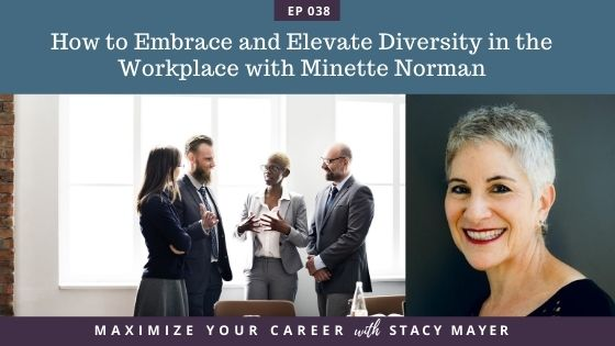 Blog Image - How to Embrace and Elevate Diversity in the Workplace with Minette Norman