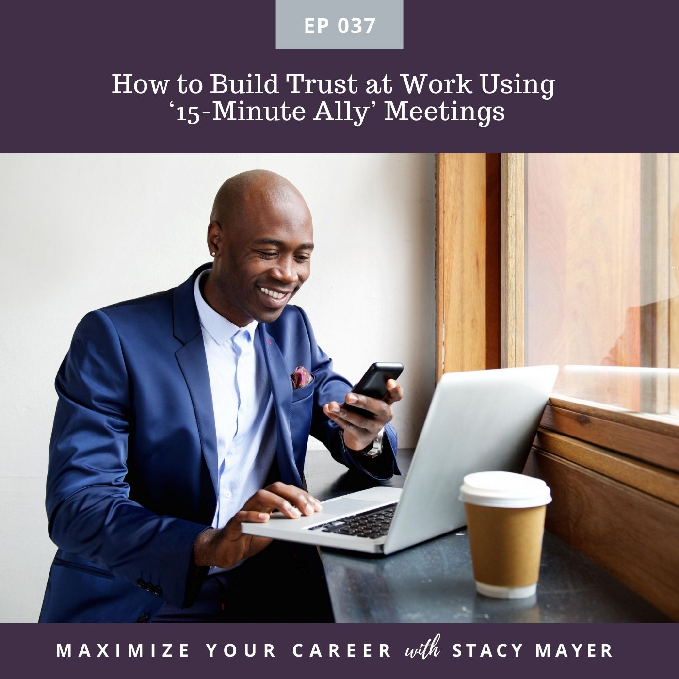 Episode art - How to Build Trust at Work Using 15-minute Ally Meetings
